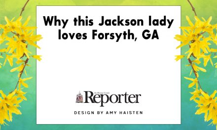 Why this Jackson lady loves Forsyth, GA