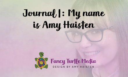 Journal 1: My name is Amy Haisten