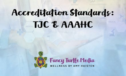 Accreditation Standards: TJC & AAAHC