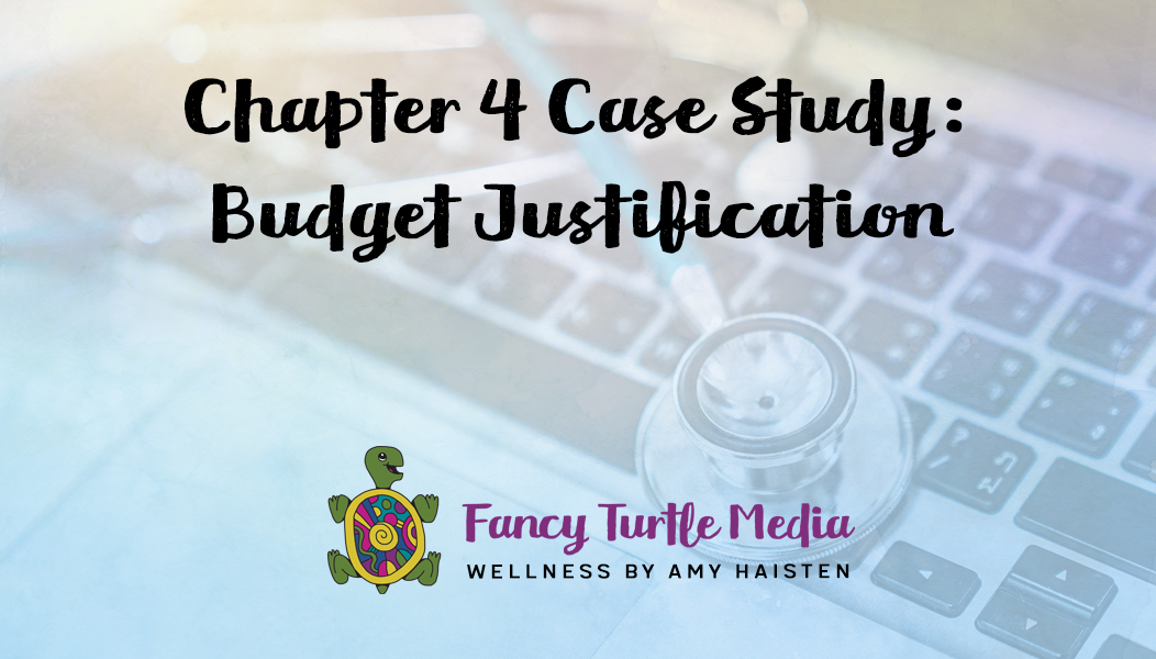 Chapter 4 Case Study: Budget Justification