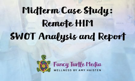 Midterm Case Study: Remote HIM SWOT Analysis and Report