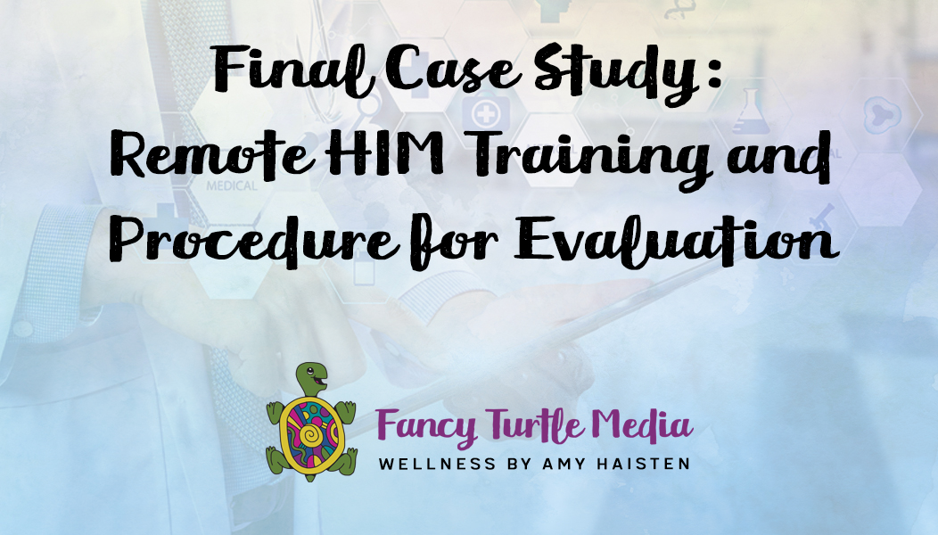 Final Case Study: Remote HIM Training and Procedure for Evaluation