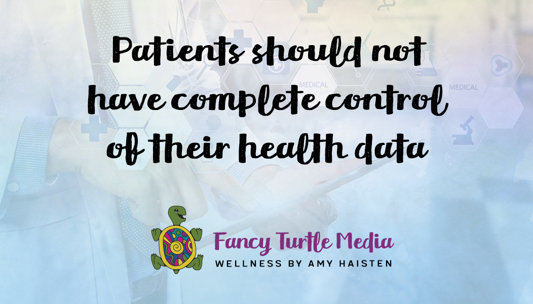 Patients should not have complete control of their health data